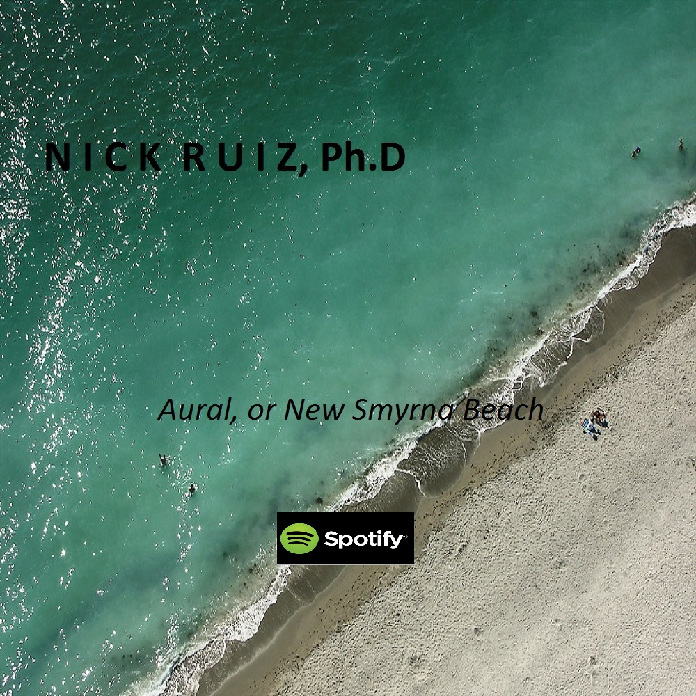 Nick Ruiz, Ph.D - Aural on Spotify!